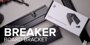 Product Series | How to install the Breaker Board Bracket
