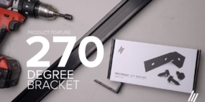 Product Series | How to install the 270º Bracket
