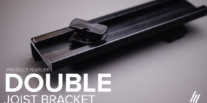 Product Series | How to install the Double Joist Bracket